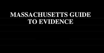Massachusetts Guide to Evidence
